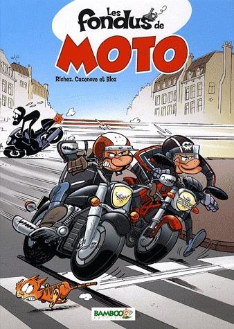 Les fondus de moto # 1
