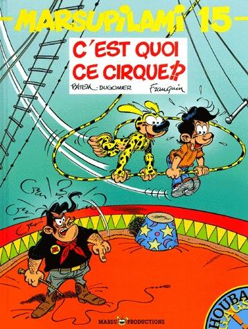 Marsupilami 15 - C'est quoi ce cirque !?