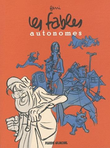 Les fables autonomes édition intégrale