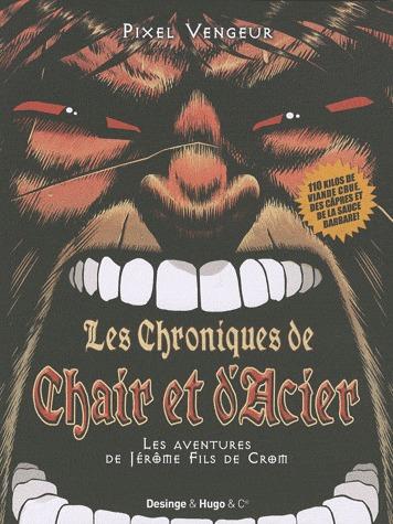 Les chroniques de chair et d'acier 1 - Les aventures de Jérôme Fils de Crom