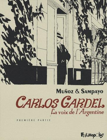 Carlos Gardel, la voix de l'Argentine édition simple