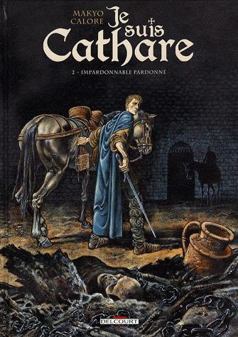 couverture, jaquette Je suis Cathare 2  - Impardonnable pardonné (delcourt bd)