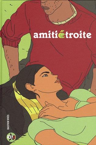 Amitié étroite #1