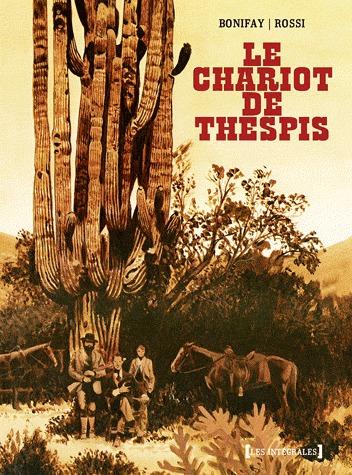 Le chariot de Thespis édition intégrale