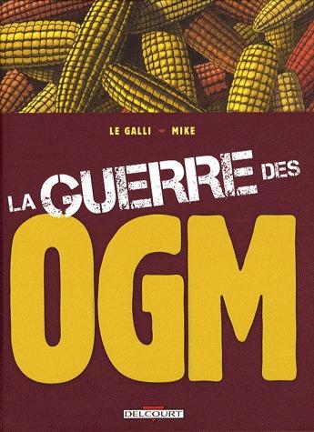 La guerre des OGM édition simple