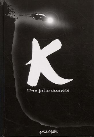 K, une jolie comète édition simple
