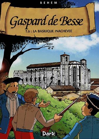 Gaspard de Besse 6 - La basilique inachevée