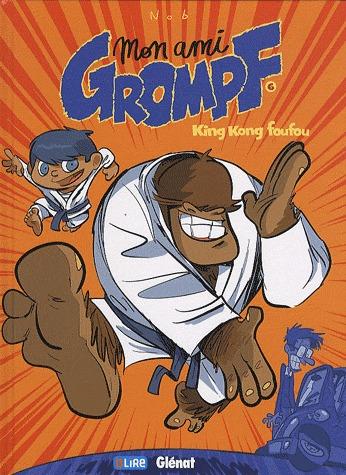 Mon ami Grompf 6 - King Kong foufou