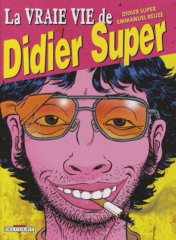 La vraie vie de Didier Super édition simple