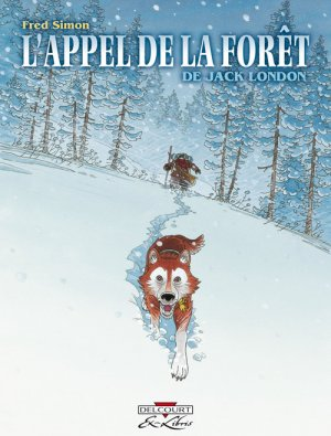 L'appel de la forêt, de Jack London édition simple