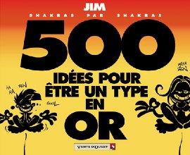 500 idées pour être un type en or