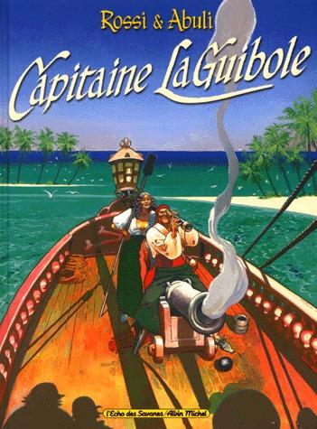 Capitaine La Guibole édition simple