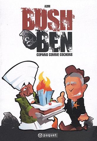 Bush and Ben, copains comme cochons