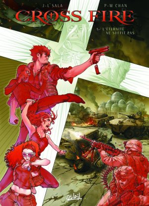 Cross Fire 5 - L'éternité ne suffit pas