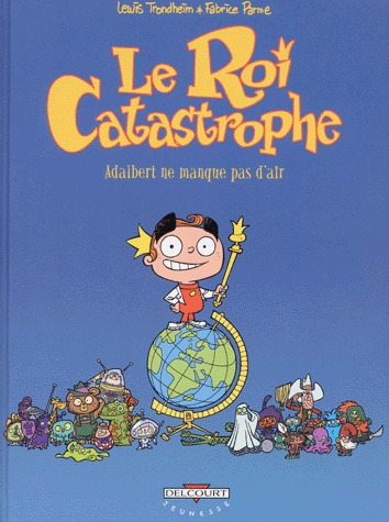 Le roi catastrophe édition simple