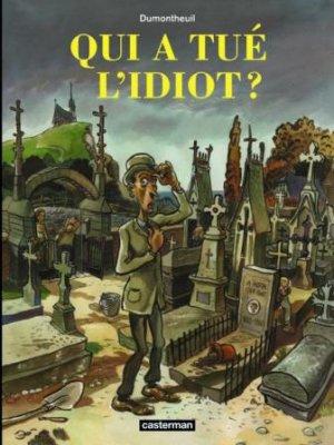 Qui a tué l'idiot ? édition Réédition 2010