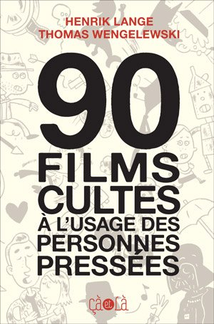 90 films cultes à l'usage des personnes pressées édition simple