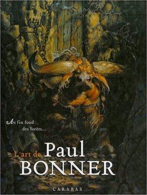 Au fin fond des forêts...L'art de Paul Bonner édition Simple
