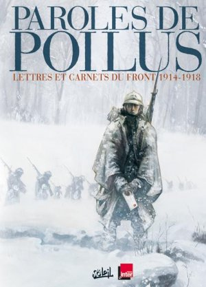 Paroles de poilus - Lettres et carnets du front 14-18 édition Simple