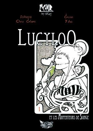 La chair dans les rêves 1 - Lucyloo, les arpenteurs de songe