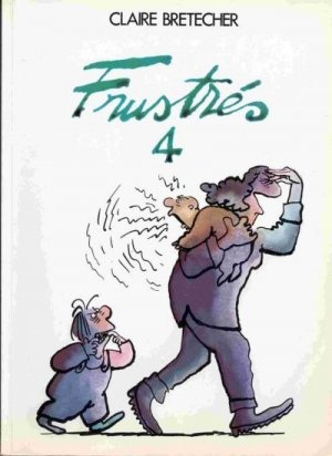Les frustrés #4