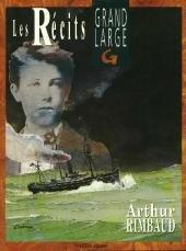 Les récits - Arthur Rimbaud édition simple