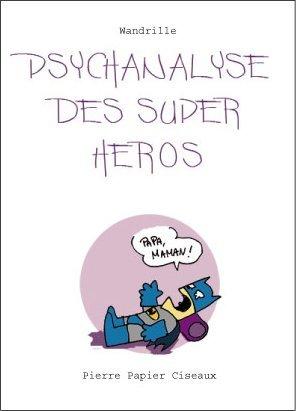 La psychanalyse du héros édition simple