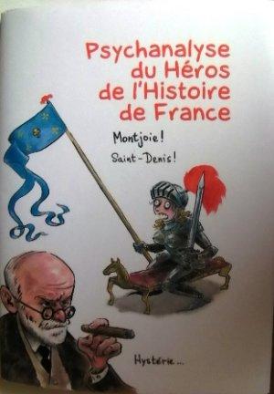 Psychanalyse du Héros de l'Histoire de France édition Limitée