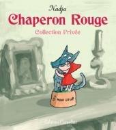 Chaperon Rouge - Collection Privée 1 - Chaperon Rouge - Collection Privée