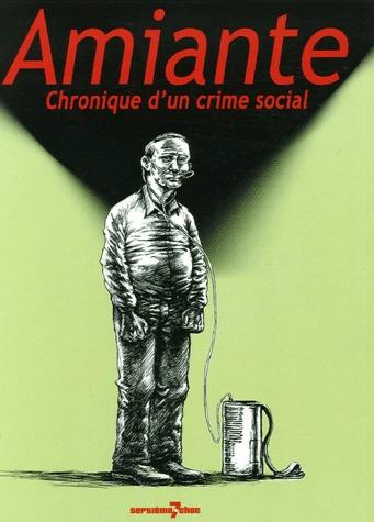 Amiante, chronique d'un crime social