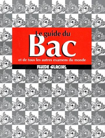 Le guide du bac et de tous les autres examens du monde édition Simple