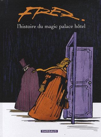 L'histoire du magic palace hôtel édition Réédition