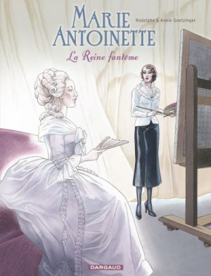 Marie Antoinette, la reine fantôme édition simple