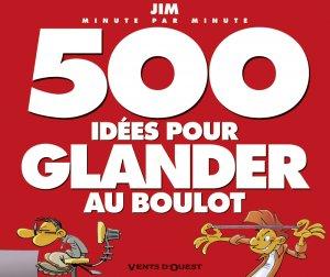 500 idées pour glander au boulot édition reedition