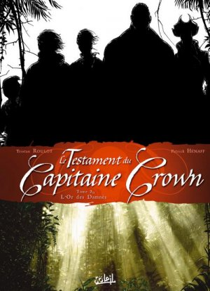 Le testament du Capitaine Crown T.2