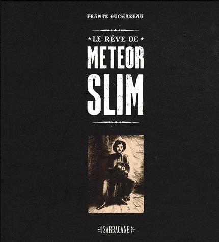Le rêve de Meteor  Slim édition limitée
