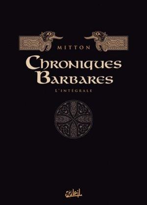 Chroniques barbares édition Intégrale 2011