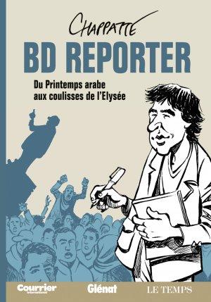 BD Reporter : Du Printemps arabe aux coulisses de l'Élysée