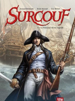 couverture, jaquette Surcouf 1  - La Naissance d'une Légende (12 bis) BD