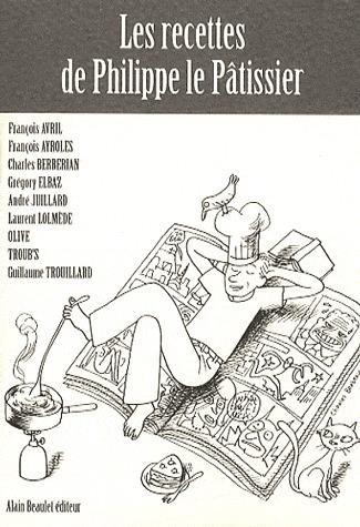 Les recettes de Philippe le Pâtissier édition Simple