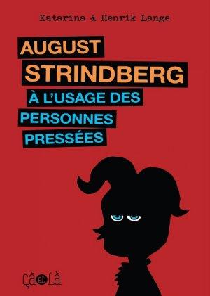 August Strindberg à l'usage des personnes pressées édition simple