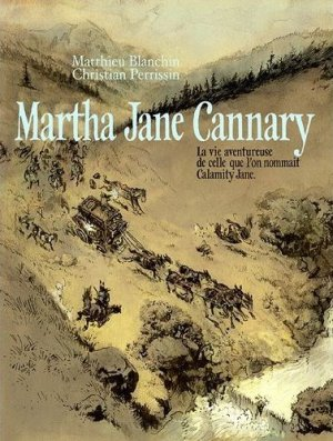 Martha Jane Cannary édition Coffret