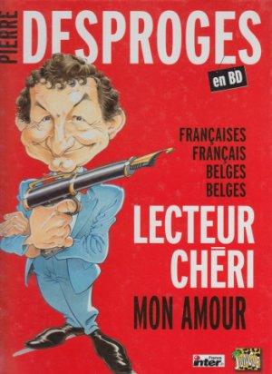 Pierre Desproges en BD - Françaises, français, belges, belges, lecteur chéri, mon amour ! édition Simple