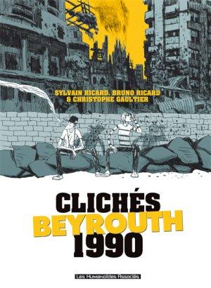 Clichés - Beyrouth 1990 édition reedition