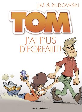 Tom 3 - J'ai p'us d'forfaiiit !