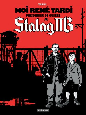 Moi René Tardi prisonnier au Stalag IIB édition simple