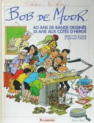Bob de Moor - 40 ans de bandes dessinées, 35 ans aux côtés d'Hergé édition Simple