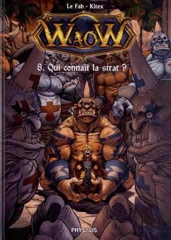 WaoW 8 - Qui connaît la strat ?