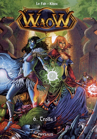 WaoW 6 - Trolls !