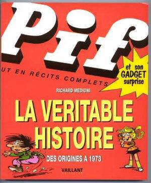 Pif gadget la véritable histoire des origines à 1973